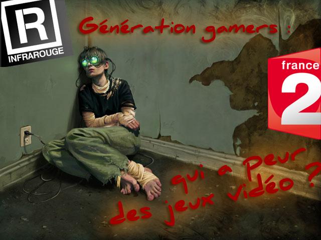"""Montage photo - Infrarouge sur France 2 : """"Génération Gamers : qui a peur des jeux vidéo"""""""
