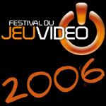 Festival du Jeu vidéo 2006