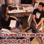 [Podcast] Coups Critiques #0
