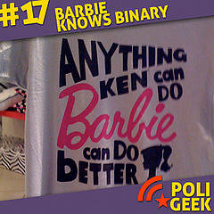 Poli*Geek numéro 17 : Barbie knows binary