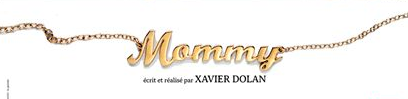 [Critique] Mommy- Xavier Dolan